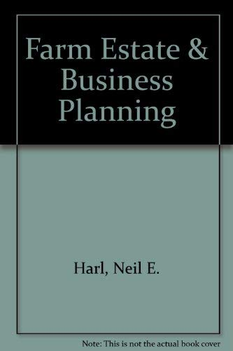 Farm Estate & Business Planning 13th Edition: Neil E Harl