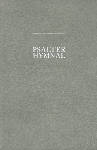 The Psalter Hymnal Worship Edition: Christian Reformed Church