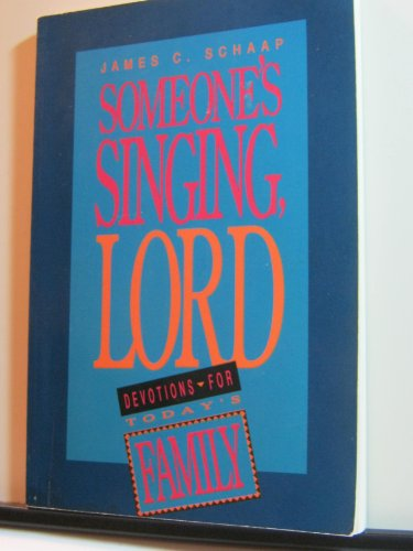 9780930265793: Someone's Singing, Lord (Devotions for Today's Family)