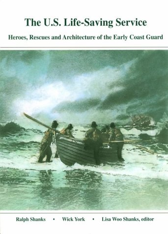 9780930268169: U.S. Life-Saving Service: Heroes, Rescues and Architecture of the Early Coast Guard
