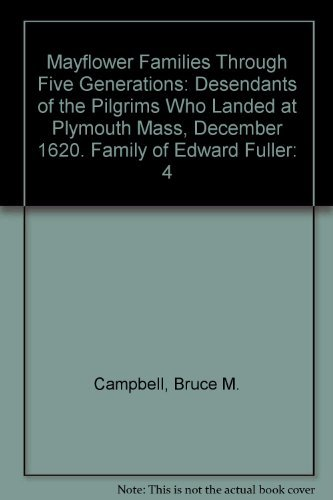 9780930270223: Mayflower Families Through Five Generations: Desendants of the Pilgrims Who Landed at Plymouth Mass, December 1620. Family of Edward Fuller