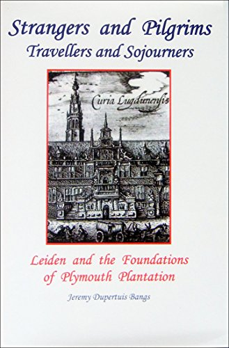 9780930270452: STRANGERS AND PILGRIMS, TRAVELLERS AND SOJOURNERS. Leiden and the Foundations of Plymouth Plantation