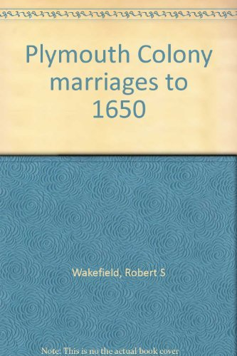 Plymouth Colony marriages to 1650: Wakefield, Robert S