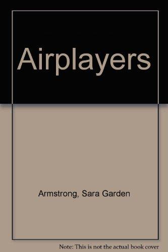Airplayers Armstrong, Sara Garden