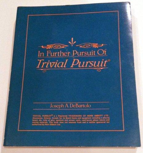 In Further Pursuit of Trivial Pursuit: De Bartalo, Joseph A., De Bartalo, Marianne E.