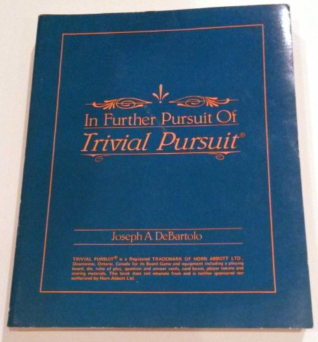 9780930281007: In Further Pursuit of Trivial Pursuit