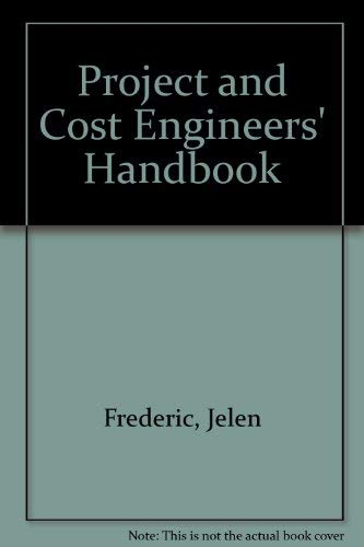 Project and Cost Engineers' Handbook: Frederic, Jelen