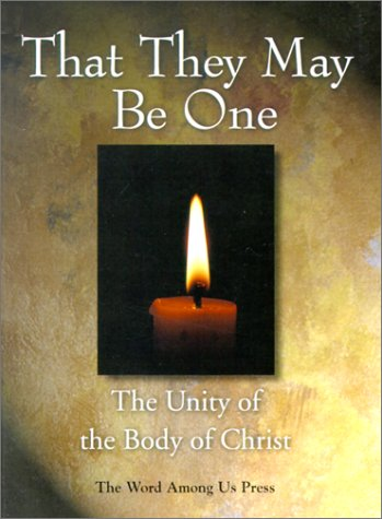 That They May Be One: The Unity of the Body of Christ: Jeff Smith