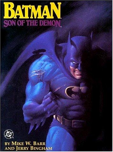 Batman: Son of the Demon: Mike W. Barr,