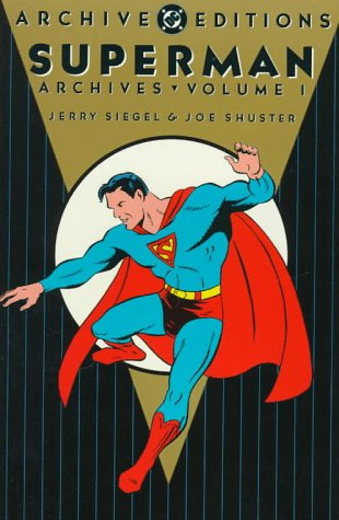 Superman Archives, Vol. 1 (DC Archive Editions): Siegel, Jerry
