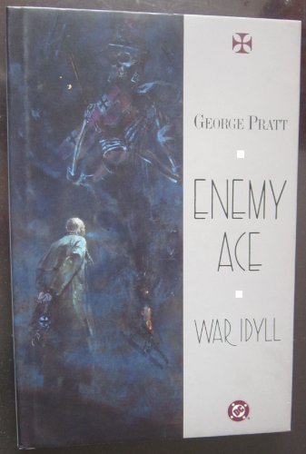 Enemy Ace - War Idyll: Pratt, George