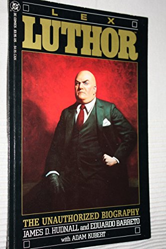 9780930289706: Lex luthor: The Unauthorized Biography
