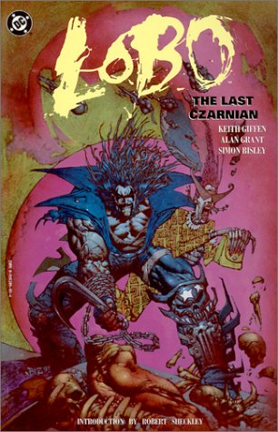Lobo: The Last Czarnian (Comic Book): Alan Grant; Keith Giffen; Simon Bisley