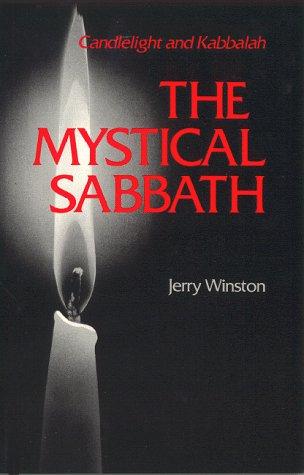 9780930292027: The Mystical Sabbath : Candlelight and Kabbalah