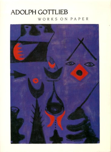 Adolph Gottlieb: Works on Paper.: Kingsley, April.