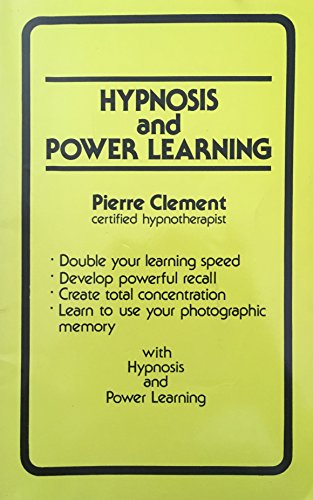 Hypnosis and Power Learning by Pierre Clement: Pierre Clement
