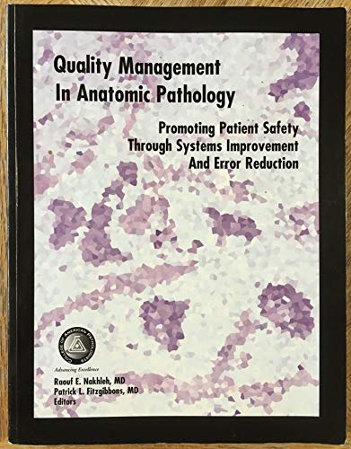9780930304867: Quality Management in Anatomic Pathology: Promoting Patient Safety Through Systems Improvement and Error Reduction