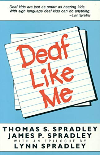 Deaf Like Me (9780930323110) by Thomas S. Spradley; James P. Spradley