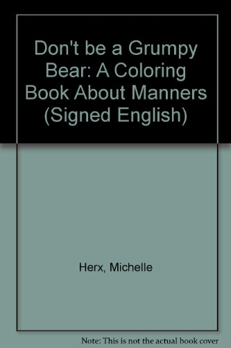 9780930323264: Don't Be a Grumpy Bear: A Coloring Book About Manners (Signed English)