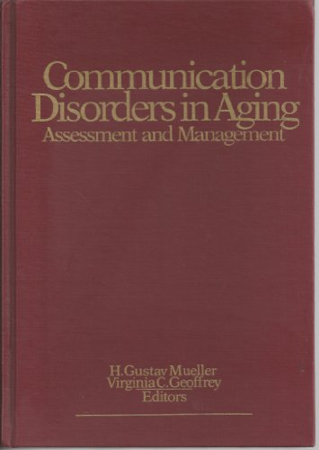 Communication Disorders in Aging: Assessment and Management (9780930323288) by Mueller, H. Gustav