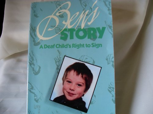 Ben's Story: A Deaf Child's Right to Sign: Fletcher, Lorraine