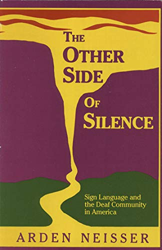 9780930323646: The Other Side of Silence: Sign Language and the Deaf Community in America