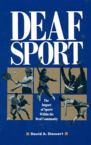 9780930323745: Deaf Sport: The Impact of Sports within the Deaf Community