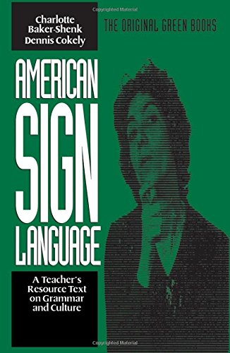 American Sign Language Green Books, A Teacher's: Baker-Shenk, Charlotte