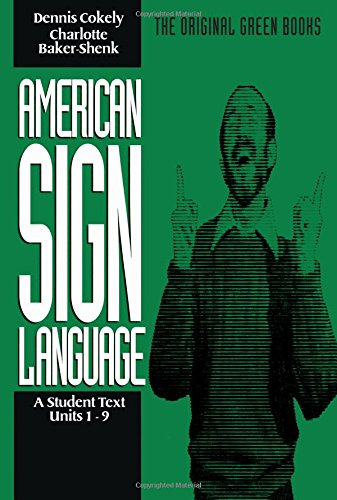 9780930323868: American Sign Language Green Books, A Student Text Units 1-9 (Green Book Series)
