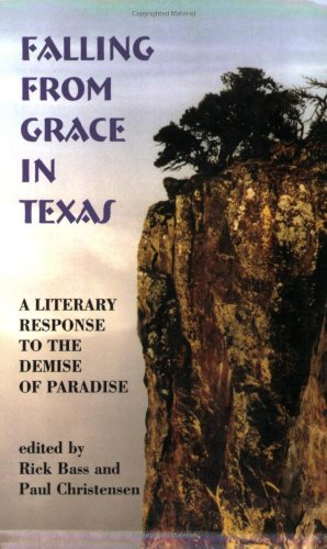 9780930324575: Falling From Grace in Texas: A Literary Response to the Demise of Paradise