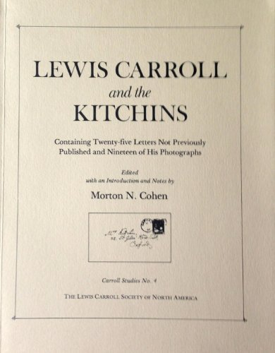 Lewis Carroll and the Kitchins: Containing Twenty: COHEN, Morton N.