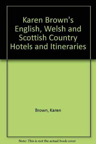 Karen Brown's English, Welsh and Scottish Country Hotels and Itineraries (Karen Brown's country inn series) (9780930328009) by Karen Brown; June Brown