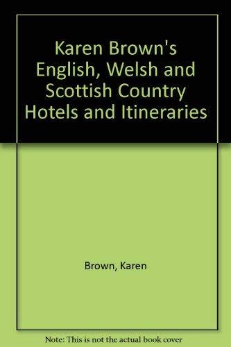 Karen Brown's English, Welsh & Scottish country hotels & itineraries (Karen Brown's country inn series) (9780930328009) by Brown, June