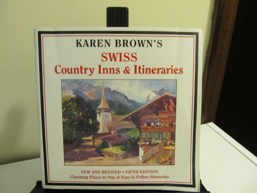 9780930328276: Karen Brown's Swiss Country Inns & Itineraries (Karen Brown's Country Inn Series)