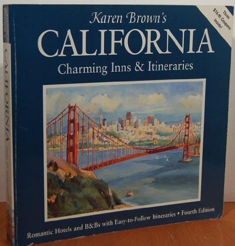 Karen Brown's California Inns & Itineraries (4th ed) (9780930328313) by Clare Brown; June Brown; Karen Brown; Clare Karen Brown's California Country Inns & Itineraries Brown