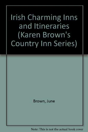 Karen Brown's Ireland: Charming Inns & Itineraries (Karen Brown's Country Inn Series) (0930328396) by June Brown; Karen Brown; June Karen Brown's Irish Country Inns & Itineraries Brown