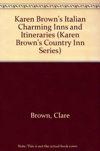 Karen Brown's Italy: Charming Inns & Itineraries (Karen Brown's Country Inn Series): ...