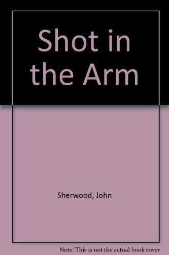 9780930330255: A Shot in the Arm