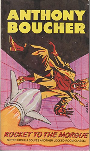 Rocket to the Morgue: Boucher, Anthony