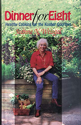 Dinner for Eight Healthy Cooking for the Kosher Gourmet