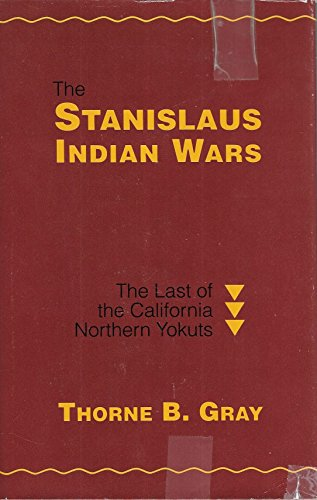 9780930349028: The Stanislaus Indian Wars