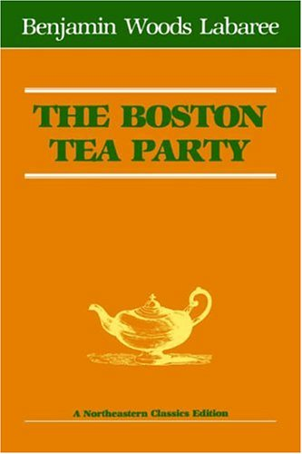 9780930350055: The Boston Tea Party (Northeastern Classics Edition)