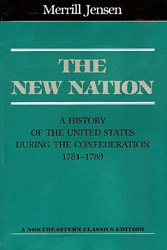 The New Nation: A History of the: Jensen, Merrill