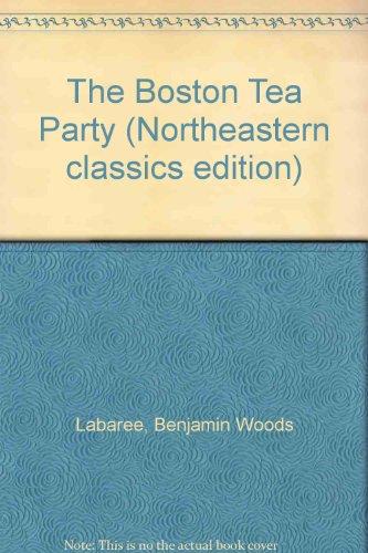 9780930350161: The Boston Tea Party (Northeastern Classics Edition)