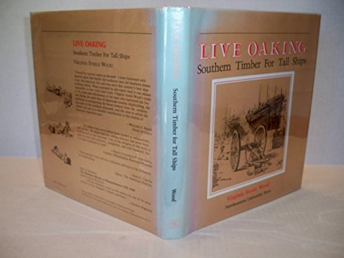 9780930350208: Live Oaking: Southern Timber for Tall Ships