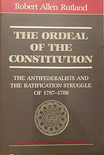9780930350505: The Ordeal Of The Constitution (Northeastern classics edition)