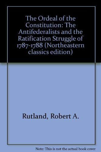 9780930350512: The Ordeal Of The Constitution (Northeastern classics edition)