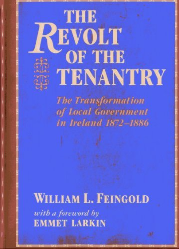 9780930350550: The Revolt Of The Tenantry: The transformation of local government in Ireland 1872-1886