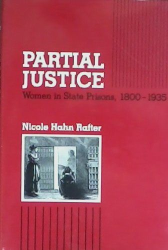 9780930350635: Partial Justice: Women in State Prisons, 1800-1935