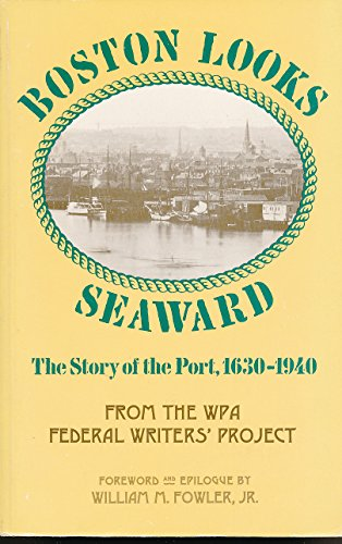 BOSTON LOOKS SEAWARD The Story of the: Workers Of The